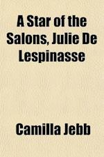 A Star of the Salons, Julie de Lespinasse af Camilla Jebb