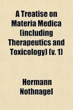 A Treatise on Materia Medica (Including Therapeutics and Toxicology) (Volume 1) af Hermann Nothnagel, H. Nothnagel