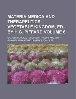Materia Medica and Therapeutics Volume 6 af Charles Douglas Fergusson Phillips, James Holman