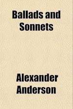 Ballads and Sonnets af Alexander Anderson