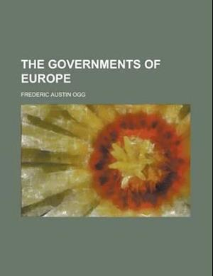 The Governments of Europe af Frederic Austin Ogg