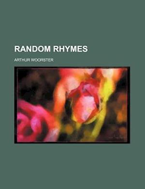 Random Rhymes af Arthur Woorster