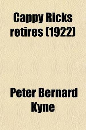 Cappy Ricks Retires (1922) af Peter B. Kyne