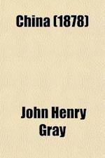 China (1878) af John Henry Gray
