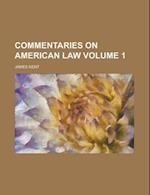 Commentaries on American Law Volume 1 af James Kent