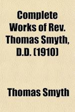 Complete Works of REV. Thomas Smyth (Volume 7) af Thomas Smyth