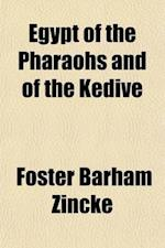 Egypt of the Pharaohs and of the Kedive af Foster Barham Zincke