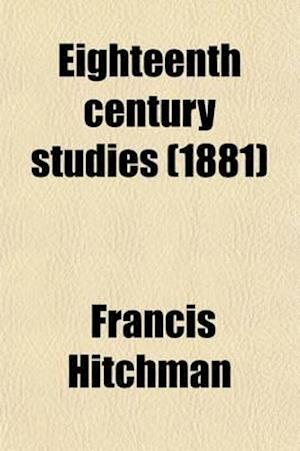 Eighteenth Century Studies; Essays af Francis Hitchman