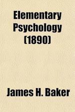 Elementary Psychology af James H. Baker