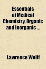 Essentials of Medical Chemistry, Organic and Inorganic af Lawrence Wolff