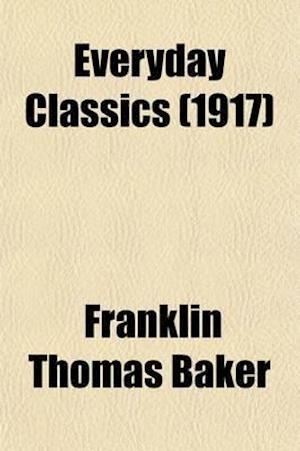 Everyday Classics (Volume 5); Primer-Eighth Reader af Franklin Thomas Baker