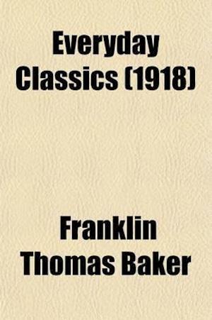 Everyday Classics (Volume 8); Primer-Eighth Reader af Franklin Thomas Baker