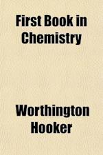 First Book in Chemistry; For the Use of Schools and Families af Worthington Hooker