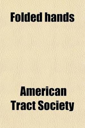 Folded Hands af American Tract Society