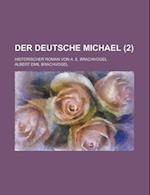 Der Deutsche Michael; Historischer Roman Von A. E. Brachvogel (2) af Albert Emil Brachvogel, Enriqueta C. Bond