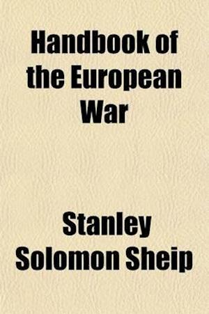 Handbook of the European War Volume 2 af Corinne Bacon, Stanley Solomon Sheip