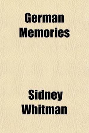 German Memories af Sidney Whitman