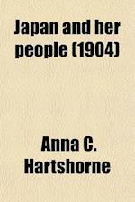 Japan and Her People Volume 1 af Anna C. Hartshorne