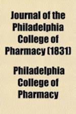 Journal of the Philadelphia College of Pharmacy (Volume 2) af Philadelphia College Of Pharmacy