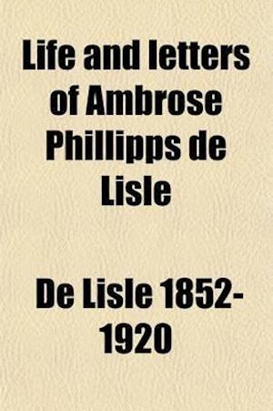 Life and Letters of Ambrose Phillipps de Lisle (Volume 2) af Edwin De Lisle, Edmund Sheridan Purcell