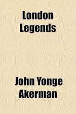 London Legends (Volume 2) af John Yonge Akerman