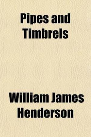 Pipes and Timbrels af William James Henderson