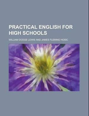 Practical English for High Schools af William Dodge Lewis
