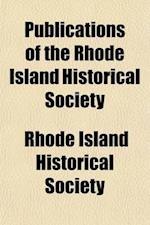 Publications of the Rhode Island Historical Society (Volume 8) af Alexander Baumgartner, Rhode Island Historical Society