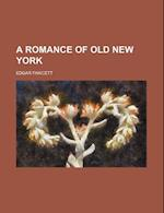 A Romance of Old New York af Edgar Fawcett