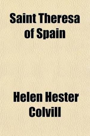 Saint Theresa of Spain af Helen Hester Colvill