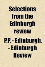 Selections from the Edinburgh Review (Volume 1-2); Comprising the Best Articles in That Journal, from Its Commencement to the Present Time. with a Pre af P. P. -. Edinburgh -. Edinburgh Review, Maurice Cross