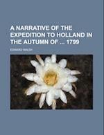 A Narrative of the Expedition to Holland in the Autumn of 1799 af Edward Walsh