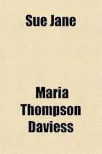 Sue Jane af Maria Thompson Daviess