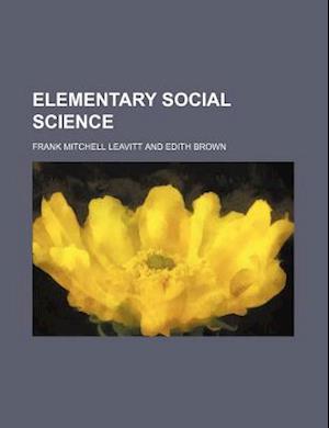 Elementary Social Science af Frank Mitchell Leavitt
