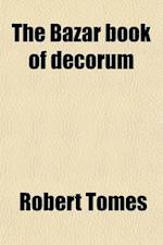 The Bazar Book of Decorum af Robert Tomes