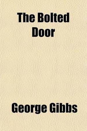 The Bolted Door af George Gibbs