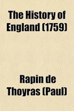 The History of England Volume 5 af Rapin De Thoyras (Paul), Rapin De Thoyras