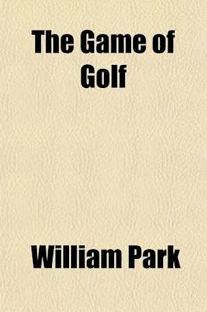 The Game of Golf af William Park