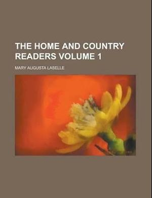 The Home and Country Readers Volume 1 af Mary Augusta Laselle