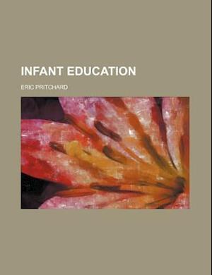 Infant Education af Eric Pritchard