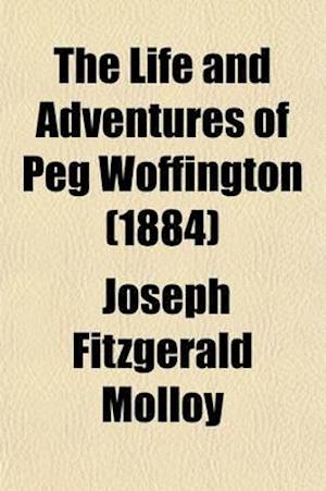 The Life and Adventures of Peg Woffington Volume 2 af Joseph Fitzgerald Molloy