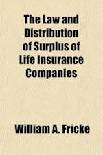 The Law and Distribution of Surplus of Life Insurance Companies af William a. Fricke