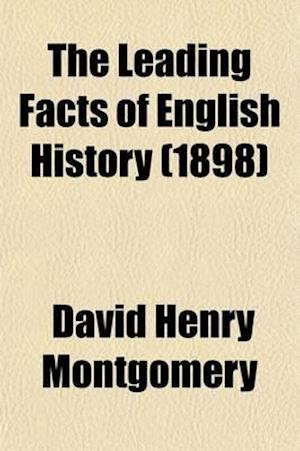 The Leading Facts of English History (1898) af David Henry Montgomery