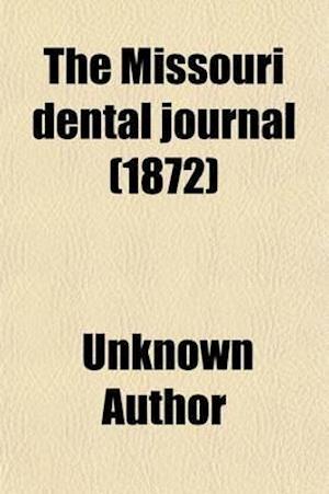 The Missouri Dental Journal (Volume 4) af Homer Judd, Unknown Author