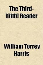 The Third-[Fifth] Reader af William Torrey Harris