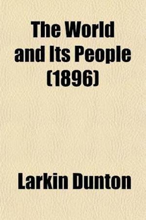 The World and Its People (Volume 7) af Larkin Dunton