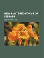New & Altered Forms of Disease af Hobart Amory Hare