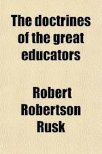 The Doctrines of the Great Educators af Robert Robertson Rusk