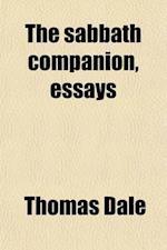 The Sabbath Companion, Essays af Thomas Dale