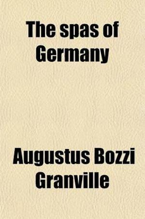 The Spas of Germany af Augustus Bozzi Granville